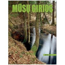 """Miškininkystės žurnalas """"MŪSŲ GIRIOS"""" einamas mėnuo"""